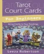 Tarot Court Cards For Beginners - Leeza Robertson
